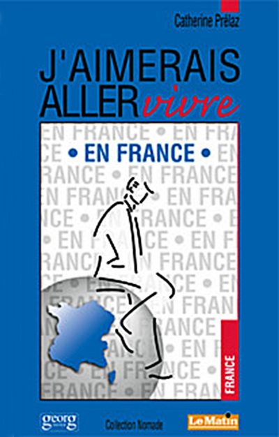Jaimerais Aller Vivre En France